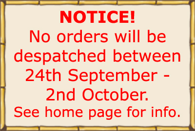 NOTICE! No orders will be despatched between 24th September - 2nd October. See home page for info.